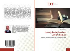 Bookcover of Les mythologies chez Albert Camus