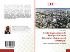 """Bookcover of Etude diagnostique de l'intégration de la dimension """"changement climatique"""""""