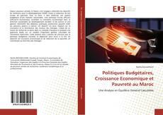 Couverture de Politiques Budgétaires, Croissance Economique et Pauvreté au Maroc
