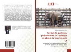 Copertina di Autour de quelques phénomènes de repérage en abron, langue kwa de CI