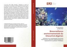 Обложка Biosurveillance environnementale du littoral Est-Algérien