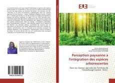 Couverture de Perception paysanne à l'intégration des espèces arborescentes
