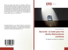 Bookcover of Burundi : La lutte pour les droits élémentaires continue