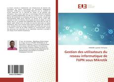 Bookcover of Gestion des utilisateurs du reseau informatique de l'UPN sous Mikrotik
