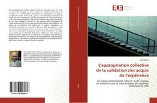 Buchcover von L'appropriation collective de la validation des acquis de l'expérience