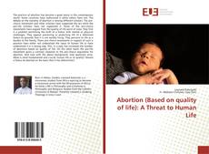 Buchcover von Abortion (Based on quality of life): A Threat to Human Life