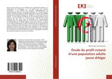 Couverture de Étude du profil cutané d'une population adulte jeune d'Alger