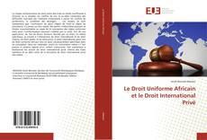 Borítókép a  Le Droit Uniforme Africain et le Droit International Privé - hoz