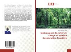 Couverture de Inobservance de cahier de charge en matière d'exploitation forestière