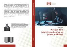 Pratique de la cybercriminalité chez les jeunes abidjanais kitap kapağı