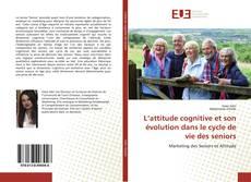 Capa do livro de L'attitude cognitive et son évolution dans le cycle de vie des seniors