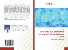 Bookcover of Solutions aux problèmes de contact élasto-statique plan