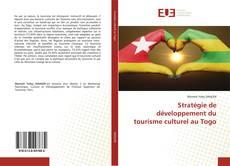 Couverture de Stratégie de développement du tourisme culturel au Togo