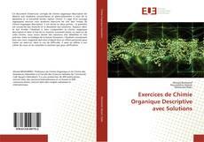 Bookcover of Exercices de Chimie Organique Descriptive avec Solutions