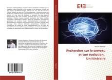Обложка Recherches sur le cerveau et son évolution. Un itinéraire