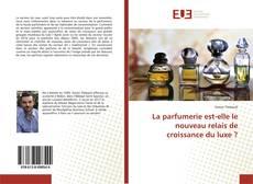 Couverture de La parfumerie est-elle le nouveau relais de croissance du luxe ?