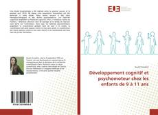 Portada del libro de Développement cognitif et psychomoteur chez les enfants de 9 à 11 ans