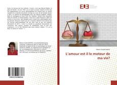 Capa do livro de L'amour est il le moteur de ma vie?