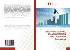 Обложка «LEAPFROG DIGITAL», TRANSFORMATION DIGITALE: Cloud Computing