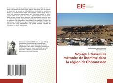Voyage à travers La mémoire de l'homme dans la région de Ghomrassen的封面