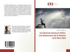 Buchcover von Les Bonnes Amours Folles, Les Amoureux de la Nature et les Rois iblis