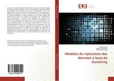 Modèles de réplication des données à base de clustering kitap kapağı