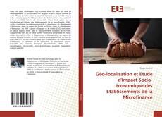 Bookcover of Géo-localisation et Etude d'Impact Socio-économique des Etablissements de la Microfinance