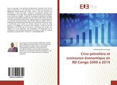 Bookcover of Crise pétrolière et croissance économique en RD Congo 2000 à 2014