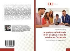 Bookcover of La gestion collective du droit d'auteur et droits voisins au Cameroun