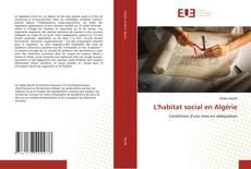 Couverture de L'habitat social en Algérie