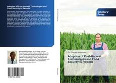 Bookcover of Adoption of Post-Harvest Technologies and Food Security in Rwanda
