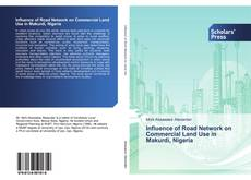 Bookcover of Influence of Road Network on Commercial Land Use in Makurdi, Nigeria