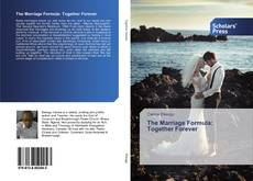 Bookcover of The Marriage Formula: Together Forever