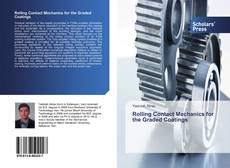Bookcover of Rolling Contact Mechanics for the Graded Coatings