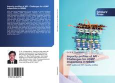 Bookcover of Impurity profiles of API - Challenges for cGMP Inspections in MSME