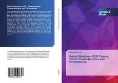 Bookcover of Board Structure, CEO Tenure, Firms' Characteristics and Performance