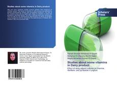 Bookcover of Studies about some vitamins in Dairy product