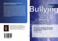 Bookcover of Workplace Bullying & Sexual Harassment: Impact on First Responders