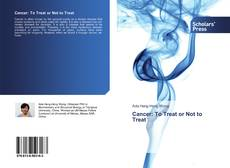 Bookcover of Cancer: To Treat or Not to Treat