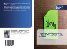 Bookcover of Prevalence and Determinants of Obesity Among Adolescents in Ibadan