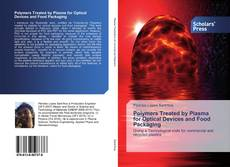 Bookcover of Polymers Treated by Plasma for Optical Devices and Food Packaging