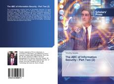 Bookcover of The ABC of Information Security - Part Two (2)
