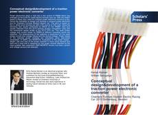 Bookcover of Conceptual design&development of a traction power electronic converter