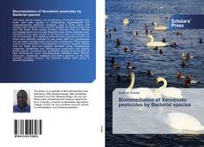 Bookcover of Bioremediation of Xenobiotic pesticides by Bacterial species