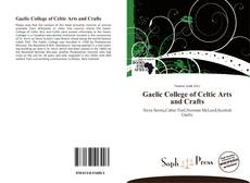 Bookcover of Gaelic College of Celtic Arts and Crafts