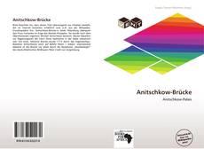 Bookcover of Anitschkow-Brücke