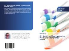 Bookcover of Dry Mouth and Oral Hygiene: A Practical Guide for Older People