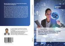 Bookcover of Mental Stress Detection Using Neuroimaging and Artificial Intelligence