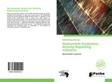 Bookcover of Nationwide Suspicious Activity Reporting Initiative