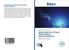 Bookcover of Selected-Ion Flow-Tube Mass Spectrometry